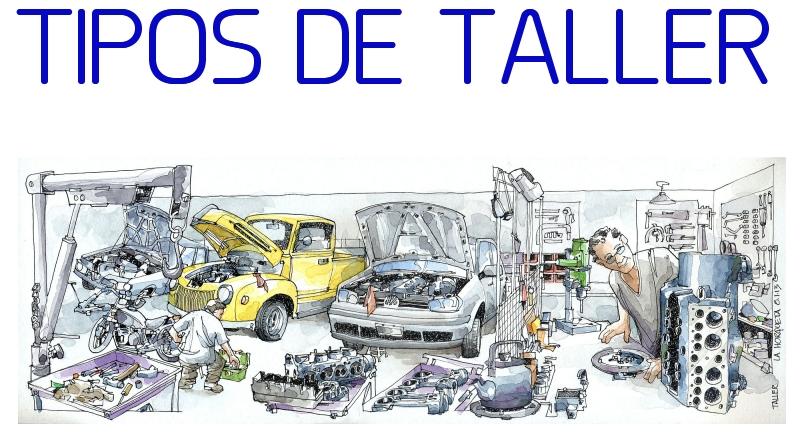 Tipos de talleres mecánicos